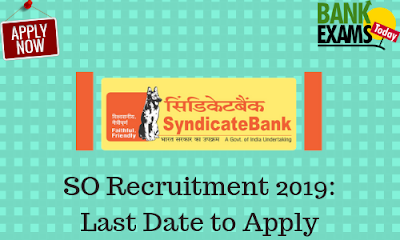 Syndicate Bank SO Recruitment 2019: Last Date to Apply