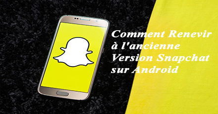 ancienne version snapchat android