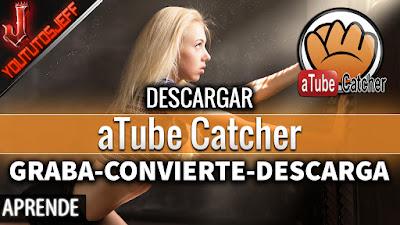 Como descargar atube catcher, como descargar atube catcher gratis, descargar atube catcher, descargar atube catcher 2017, descargar atube catcher 2017 full español, descargar atube catcher full español