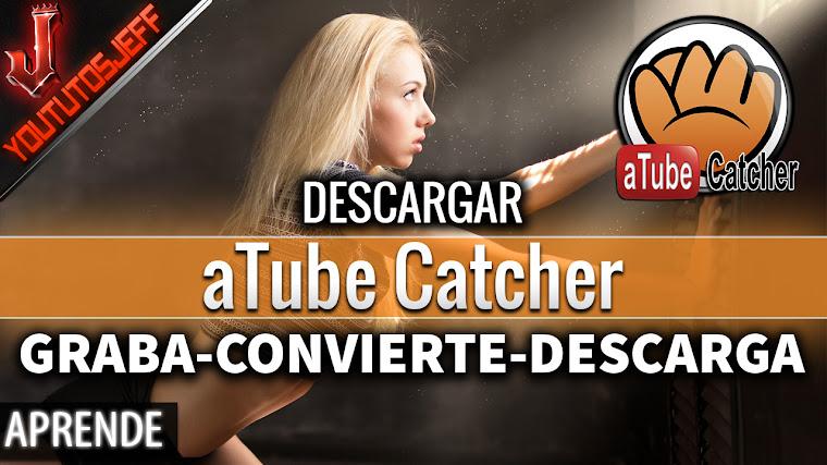 Como Descargar aTube Catcher 2017 en Español SIN VIRUS