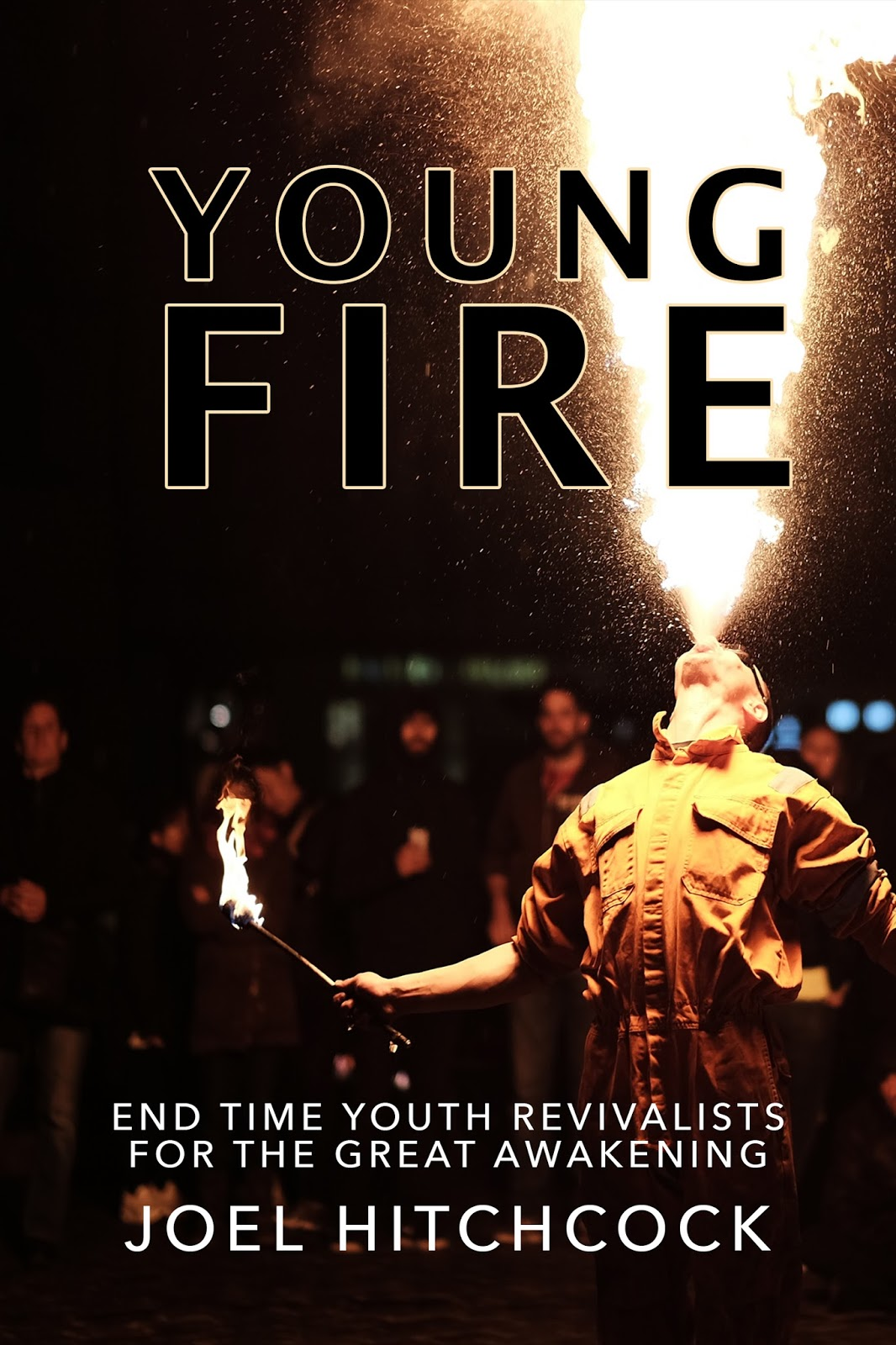 "Click the picture for Joel's book, ""Young Fire - End Time Youth Revivalists for the Great Awakening"