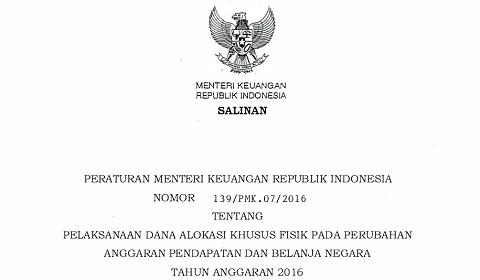 PMK 139/PMK.07/2016 Tentang Pelaksanaan DAK Fisik Pada Perubahan APBN Tahun Anggaran 2016
