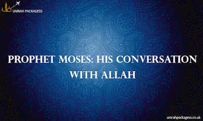 Prophet Moses: His Conversation With Allah