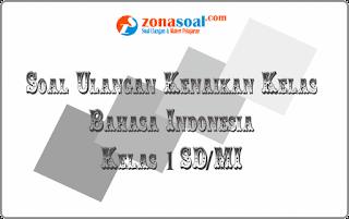 Soal UKK Bahasa Indonesia Kelas 1 SD Terbaru dan Kunci Jawaban