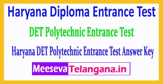Haryana DET Answer Key Diploma Polytechnic Entrance Test 2018 DET Answer Key Download