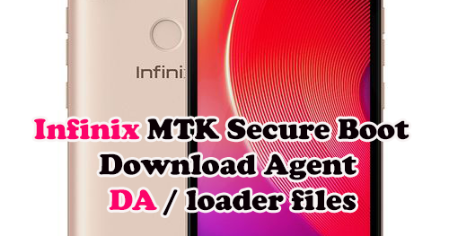 ملفات Download Agent -DA لهواتف INFINIX المحمية Secure Boot