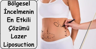 bölgesel incelmenin en etkili çözümü lazer liposuction