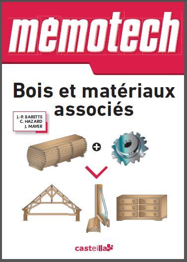 """Télécharger Mémotech Bois et Matériaux Associés en pdf - Mémotech Bois et Matériaux Associés   Du bac Pro aux BTS de la filière """" Bois """""""