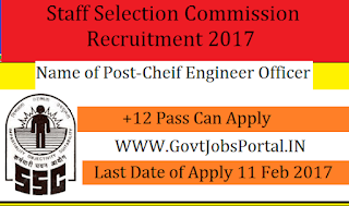 Staff Selection Commission Recruitment 2017 For Chief Engineer Officer Post