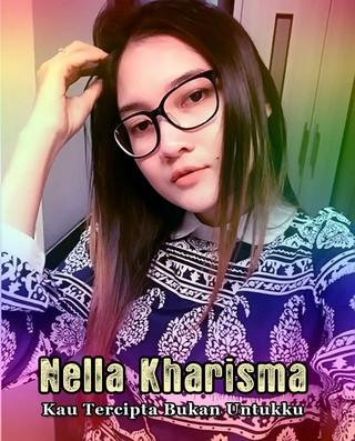 Lirik Lagu Kau Tercipta Bukan Untuk Ku Nella Kharisma Asli dan Lengkap Free Lyrics Song