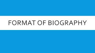 biography format,format for biography,format of biography,biography writing format,format of biography writing,