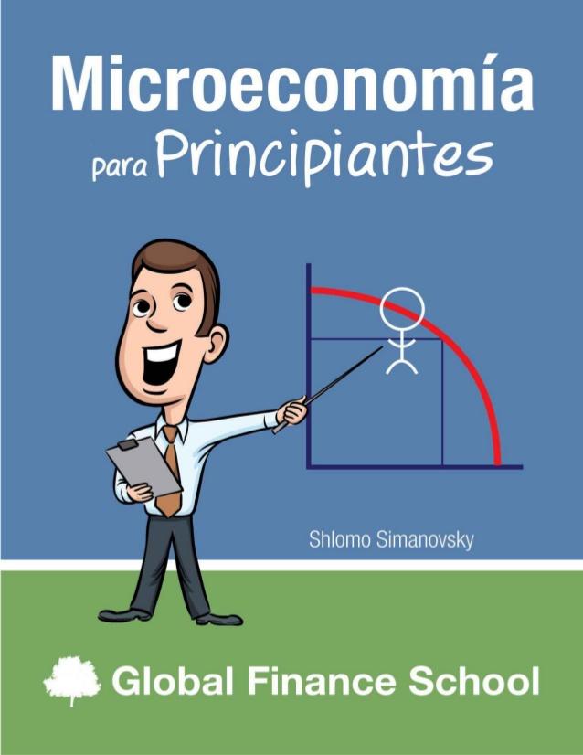 Microeconomía para principiantes – Shlomo Simanovsky