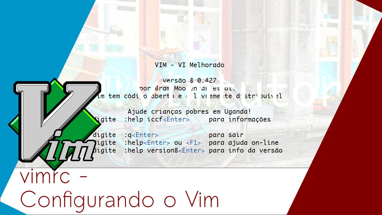 Criando o arquivo de configuração do Vim