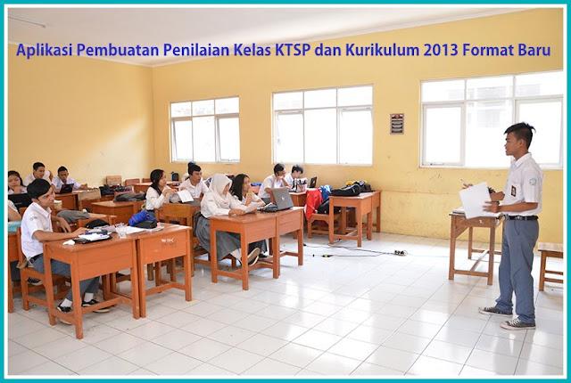 Aplikasi Pembuatan Penilaian Kelas KTSP dan Kurikulum 2013 Format Baru