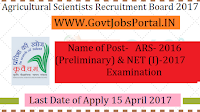 Agricultural Scientists Board Recruitment 2017– ARS- 2016 (Preliminary) & NET (I)-2017 Examination