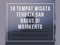 18 Tempat Wisata Terbaik dan Bagus di Mojokerto