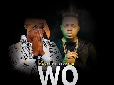 [MUSIC]: Delax X Olamide -Wo (Cover)