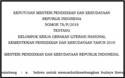 Juknis Permendikbud Nomor 78-P-2019 / Keputusan Menteri Pendidikan Dan Kebudayaan Republik Indonesia Nomor 78/P/2019 Tentang Kelompok Kerja Gerakan Literasi Nasional Kementerian Pendidikan Dan Kebudayaan Tahun 2019.