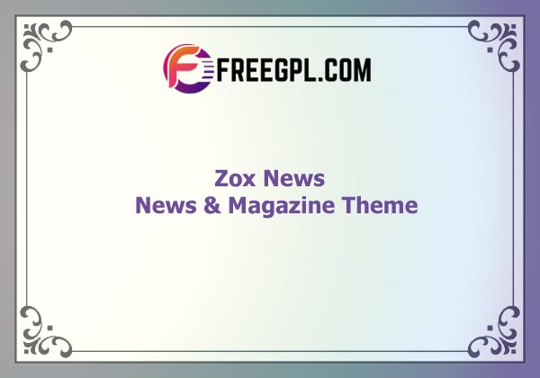 Zox News - Professional WordPress News & Magazine Theme Nulled Download Free