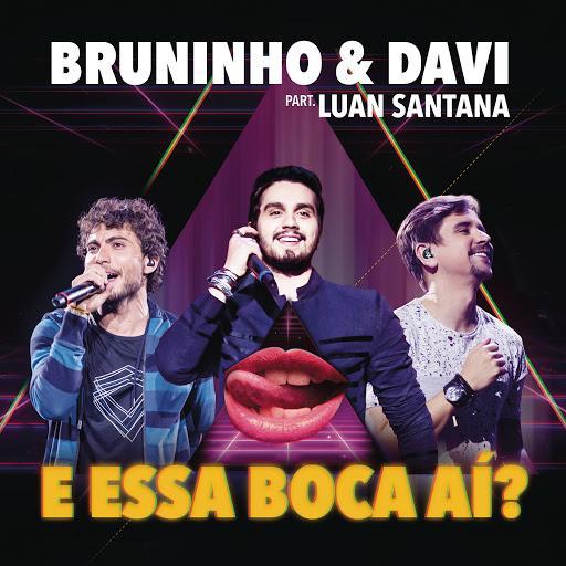 Baixar Música E Essa Boca Aí? – Bruninho & Davi ft. Luan Santana