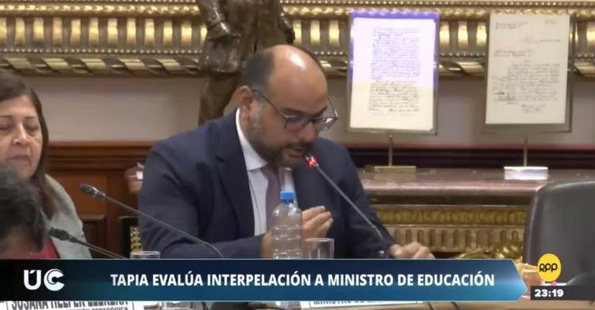 Plantean interpelar al Ministro de Educación Daniel Alfaro, a propuesta del Congresista fujimorista Segundo Tapia [VIDEO]