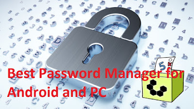 Best Password Manager for Android and PC