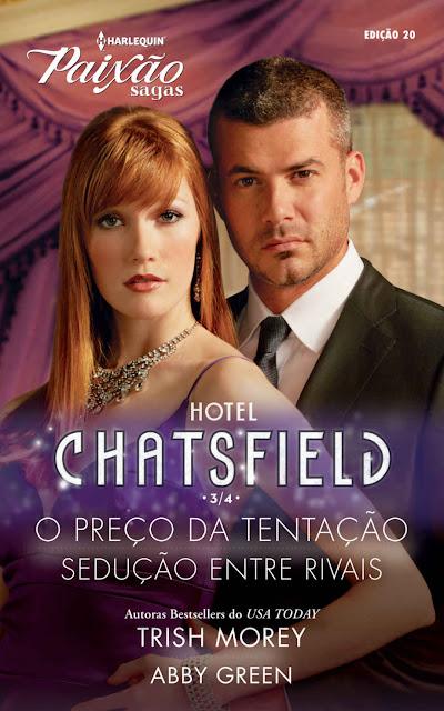 Hotel Chatsfield 3 de 4: Harlequin Paixão Sagas - ed.20 - Trish Morey