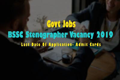 Bihar Staff Selection Commission Stenographer Vacancy 2019 - BSSC Recruitment 2019