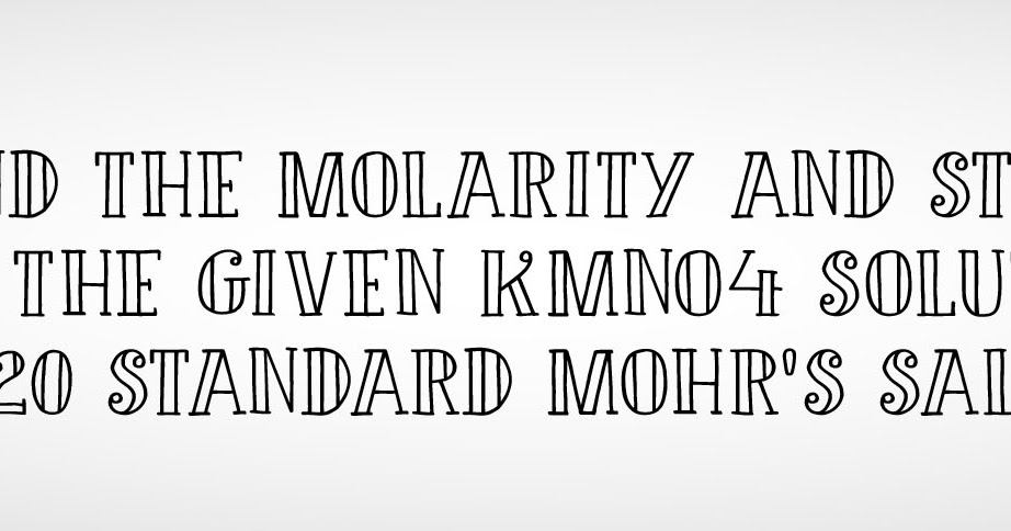 To find the Molarity and Strength of the given KMnO4 solution using