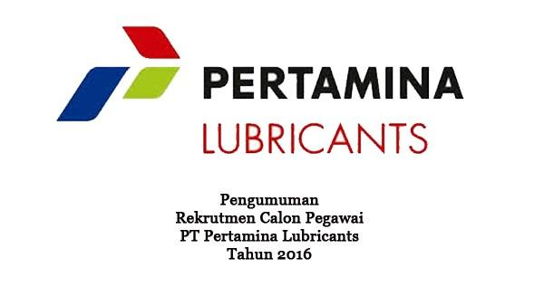 PT PERTAMINA (PERSERO) LUBRICANTS : SELEKSI CALON PEGAWAI - BUMN, INDONESIA