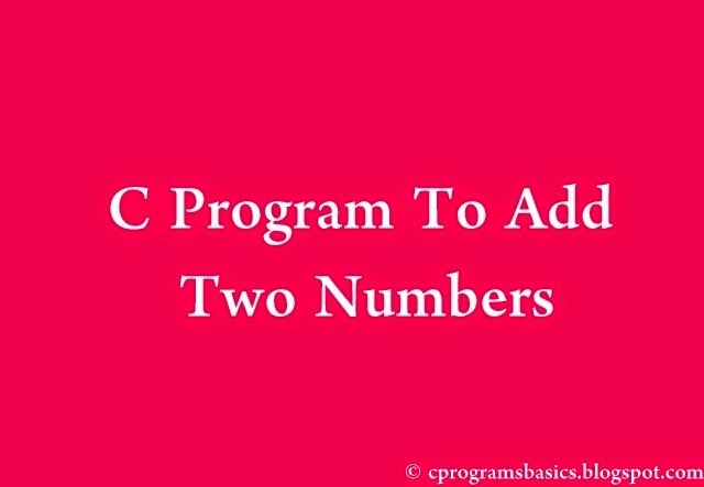 C Program To Add Two Numbers Using Functions/Pointer