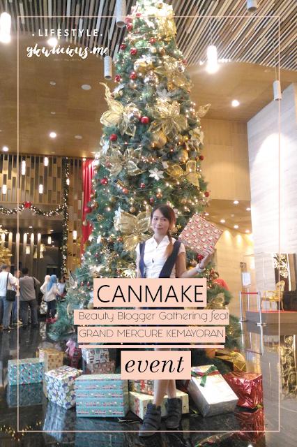 Canmake Beauty Blogger Gathering Feat Grand Mercure Hotel Kemayoran