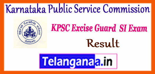 KPSC Karnataka Public Service Commission Excise Guard SI Result 2017