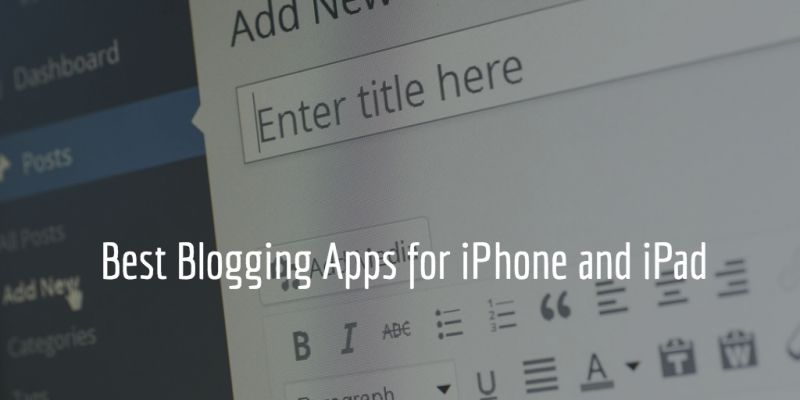 Best Blogging Apps for iPhone & iPad