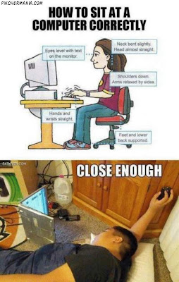 how to sit at computer correctly close enough funny