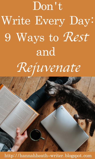 Don't Write Every Day: 9 Ways to Rest and Rejuvenate
