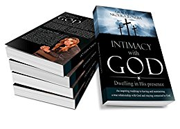 Intimacy with God: Dwelling in His presence