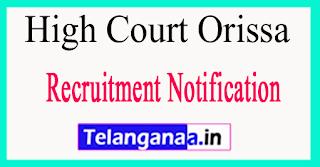 Orissa High Court Recruitment Notification 2017