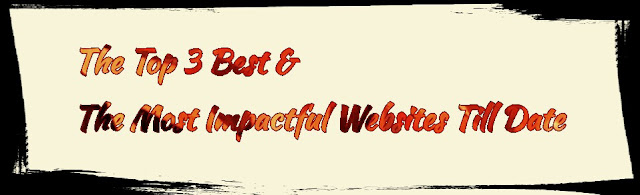 The Top 3 Best & The Most Impactful Websites Till Date 2018