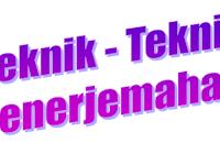 Pengertian Teknik - Teknik dalam Penerjemahan