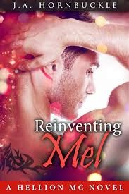 Reinventing Mel ( Hellion MC book #2) by J.A. Hornbuckle