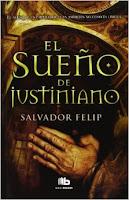 El Sueño De Justiniano, de Salvador Felip