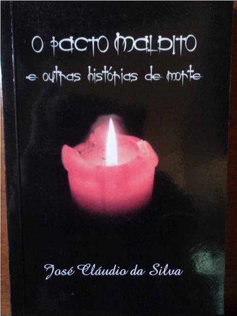 O Pacto Maldito e Outras Histórias de Morte José Cláudio da Silva