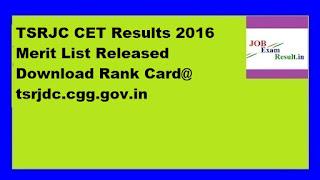 TSRJC CET Results 2016 Merit List Released Download Rank Card@ tsrjdc.cgg.gov.in