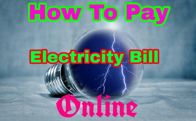 How To Pay Electricity Bill Payment Online