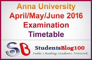 ANNA UNIVERSITY APRIL MAY JUNE 2016 EXAM TIMETABLE