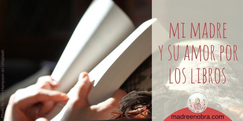 Mi madre y su amor por los libros. Literatura. Madre en obra