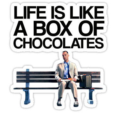 """Life is like a box of chocolates"": Forrest Gump"