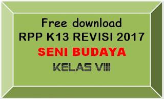 File Pendidikan FREE DOWNLOAD RPP SENI BUDAYA  KELAS VIII SMP/MTs K-13 REVISI 2017 LENGKAP