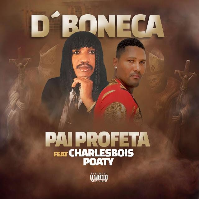 Pai Profeta Feat. Charlesbois Poaty - Da Boneca (Kuduro)